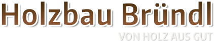 Holzbau Bründl